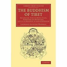 The Buddhism of Tibet: Or Lamaism, with its Mystic Cults, Symbolism and Mytholog