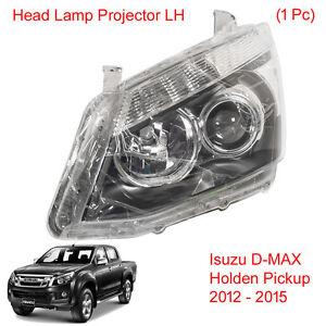 Head Light Lamp Projector LH 1 Pc Fits Isuzu D-MAX Holden UTE Pickup 2012 - 2015