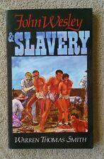 John Wesley and Slavery by Warren Thomas Smith Methodist slave trade