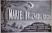 PUBLICITÉ DE PRESSE 1910 MARIE BRIZARD & ROGER - ANISETTE CHERRY BRANDY COGNAC