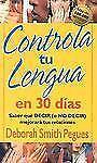 Controla Tu Lengua en 30 Dias by Deborah Smith Pegues (2007, Paperback)