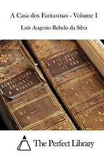 A Casa Dos Fantasmas - Volume I by Luís Augusto Rebelo Da Silva (2015,...