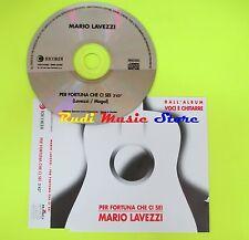 CD Singolo MARIO LAVEZZI PER FORTUNA CHE CI SEI 1997  PROMO BMG   mc dvd (S9)