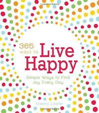 365 Ways to Live Happy: Simple Ways to Find Joy Ev