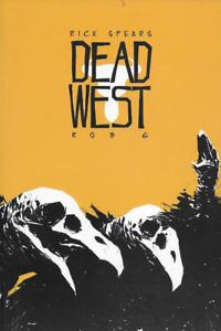 Dead West by Rick Spears & Rob Goodridge Zombie Western PB 2005 Gigantic OOP