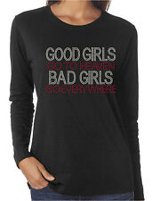 Good Girls Go To Heaven Bad Girls Go Everywhere Rhinestone Long Sleeve Shirts