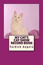 Cat Fancier: My Cat's Cat Show Record Book : Turkish Angora by Marian Blake.