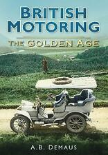 New, British Motoring: The Golden Age, A.B. Demaus, Book