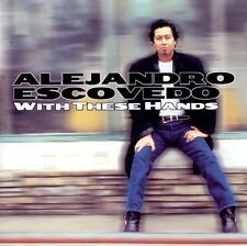 Alejandro Escovedo - With These Hands - CD