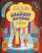 Little Rabbit and the Meanest Mother on Earth by Kate Klise (2015, Picture Book)
