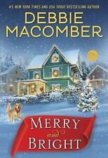Merry and Bright by Debbie Macomber (2017, Hardcover) Like New
