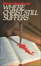Wurmbrand, Richard, Where Christ Still Suffers, Very Good, Paperback