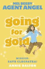 Mel Beeby, Agent Angel (10) - Going for Gold,Annie Dalton