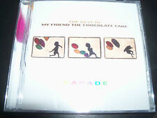My Friend The Chocolate Cake – Parade Best Of Greatest Hits CD - Like New