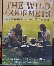 The Wild Gourmets: Adventures in Food and Freedom by Thomasina Miers, Guy...