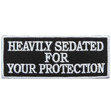 Heavily Sedated For Your Protection Slogan Text Biker Rider Iron-On Patches T045