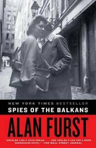 Spies of the Balkans: A Novel - Paperback By Furst, Alan - GOOD