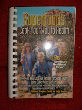 Superfoods, Cook Your Way To Health by Jyl Steinback - 2001 first edition