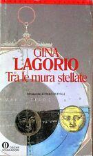 TRA LE MURA STELLATE  Lagorio  Mondadori