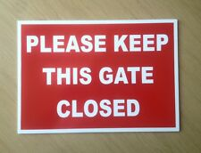 Please keep this gate closed sign in Red.  Ideal for Farm.  (BL-65)