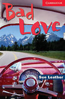Cambridge English Readers. Bad Love Level 1 by Leather, Sue (Paperback book, 200