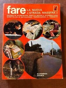 Sussidiario quarta classe elementare FARE LA NUOVA STRADA MAESTRA 1975 anni 70