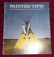 Painted Tipis by Contemporary Plains Indians Artists 1973