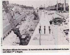 1982  --  NOGENT   RECONSTRUCTION MUR DE SOUTENEMENT BD ALBERT 1er  3E765