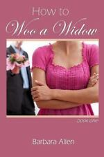 How to Woo a Widow by Barbara Allen (2015, Paperback)