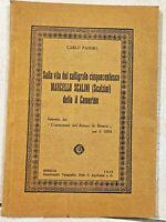 1935 SULLA VITA DEL CALLIGRAFO MARCELLO SCALINI DETTO CAMERINO BRESCIA PASERO