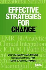 Effective Strategies for Change (HIMSS Book Series) by McCarthy, Claire, Garets