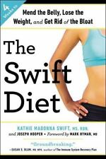 The Swift Diet: 4 Weeks to Mend the Belly, Lose the Weight, and Get Rid of the B