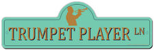 Trumpet Player Street Sign  | Funny Home Decor Garage Wall Lover Plastic Gift