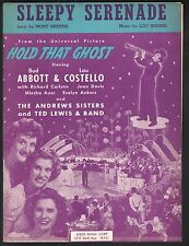 Sleepy Serenade '41 Hold That Ghost Abbott & Costello Andrew Sisters Sheet Music