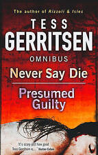 Never Say Die: Never Say Die / Presumed Guilty - New Book Gerritsen, Tess