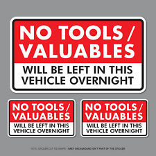 3 x No Tools Valuables Left In This Vehicle Overnight Stickers Van HGV - SKU2825
