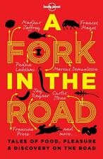 A Fork In The Road: Tales of Food, Pleasure and Discovery On The Road (Lonely Pl