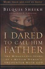 I DARED TO CALL HIM FATHER  --  Bilquis Sheikh with Richard H. Schneider
