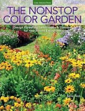 *The Nonstop Color Garden: Design Flowering Landscapes & Gardens for Year-Round