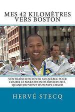 Mes 42 Kilomètres Vers Boston : S'entraîner en Hiver Au Québec Pour Courir le...