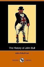 The History of John Bull by John Arbuthnot (2006, Paperback)