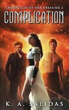 Complication by K. a Salidas (2015, Paperback)