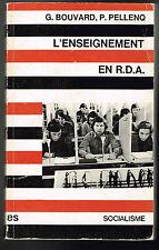 L'enseignement en R.D.A - G.Bouvard - P.Pellenq - 1973 - 287 pages 17,5 x 11 cm