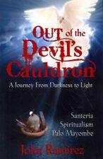 Out of the Devil's Cauldron by John Ramirez 9780985604301 (Paperback, 2012)