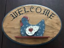 Wooden 3D painted Welcome Sign With country chicken motif.