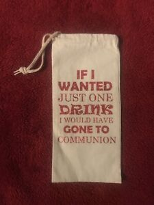 Custom Wine Bag Cotton Canvas With Red Glitter - If I Wanted Just One Drink I ..