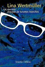 Lina Wertmüller : Un rire noir chaussé de lunettes Blanches by Josette Déléas...