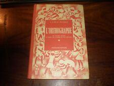 LIVRE SCOLAIRE/L'ORTHOGRAPHE CM1 CM2 NATHAN 1952