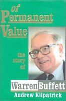 Of Permanent Value : The Story of Warren Buffett Hardcover Andrew Kilpatrick
