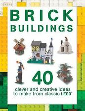 Brick Buildings: 40 Clever & Creative Ideas to Make from Classic Lego(r) (Paperb